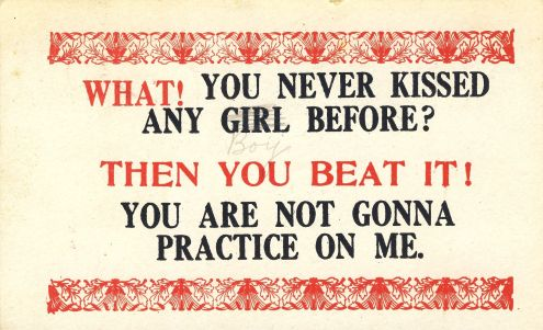 Postcard: What! You never kissed any girl before?